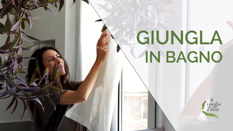 Arredare casa con le piante – Giungla in bagno!